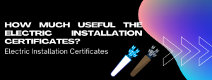 Electric Installation Certificates